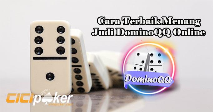 Cara Terbaik Menang Judi DominoQQ Online